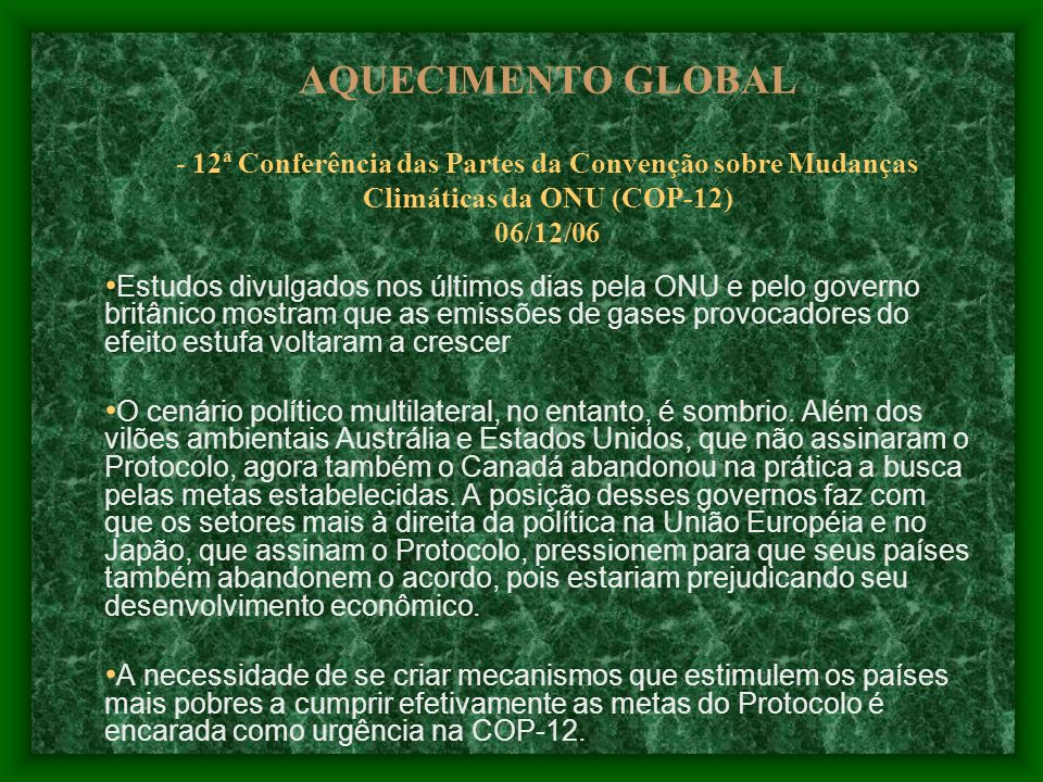 AQUECIMENTO GLOBAL - 12ª Conferência das Partes da Convenção sobre Mudanças Climáticas da ONU (COP-12) 06/12/06