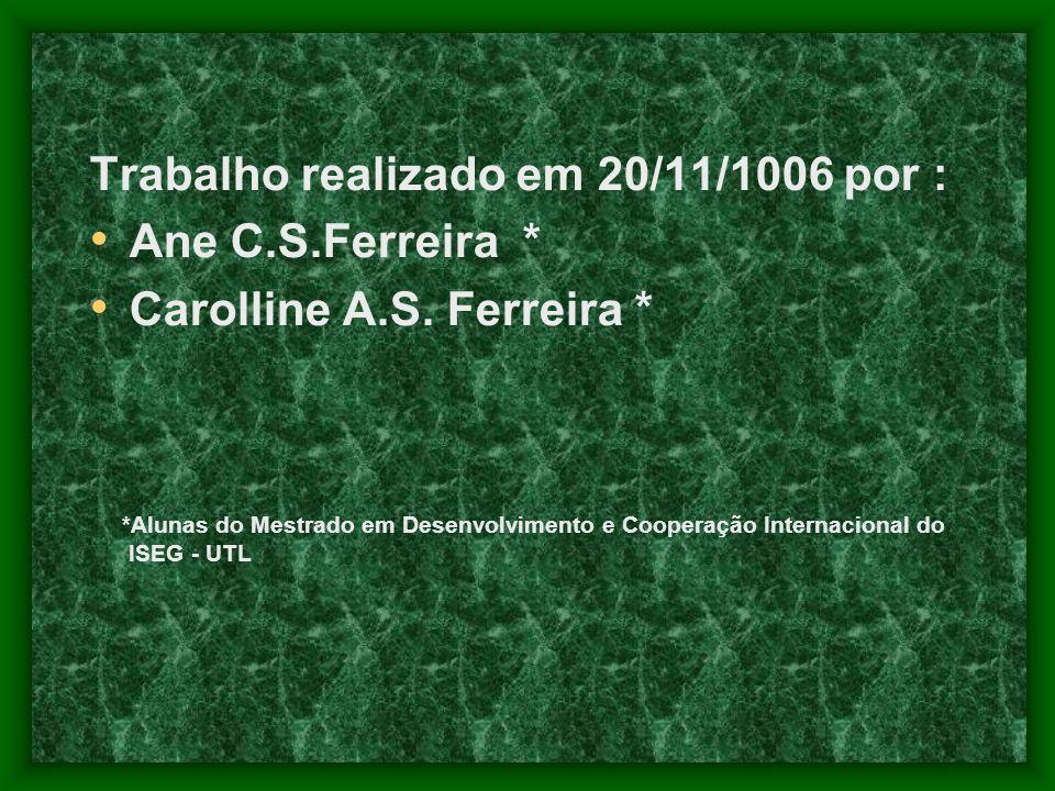 Trabalho realizado em 20/11/1006 por : Ane C.S.Ferreira *