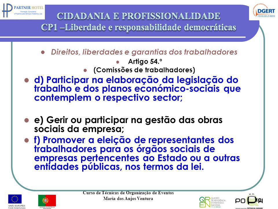 e) Gerir ou participar na gestão das obras sociais da empresa;