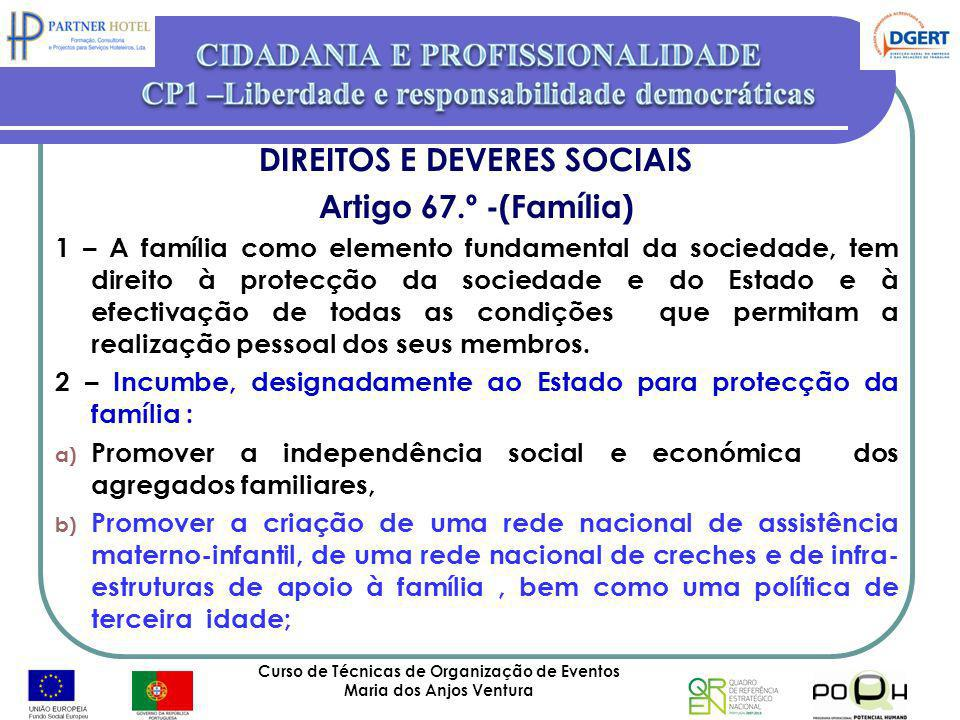 DIREITOS E DEVERES SOCIAIS Artigo 67.º -(Família)