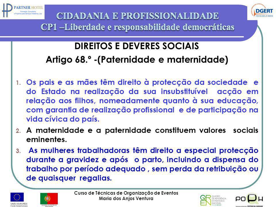 DIREITOS E DEVERES SOCIAIS Artigo 68.º -(Paternidade e maternidade)