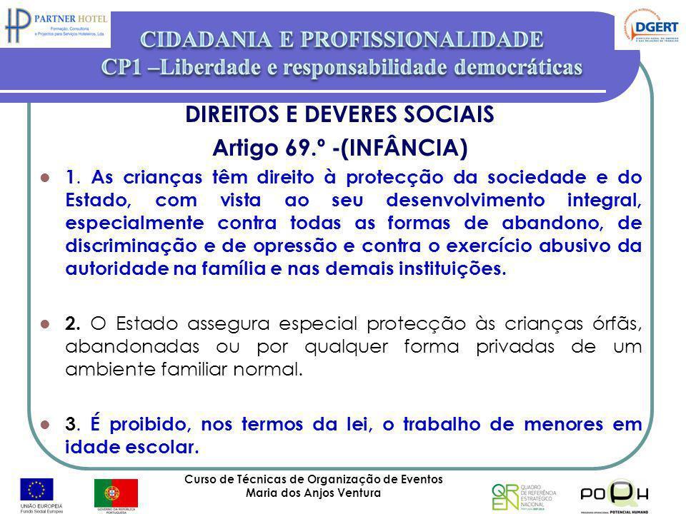 DIREITOS E DEVERES SOCIAIS Artigo 69.º -(INFÂNCIA)