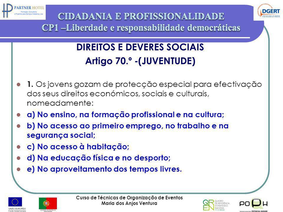 DIREITOS E DEVERES SOCIAIS Artigo 70.º -(JUVENTUDE)