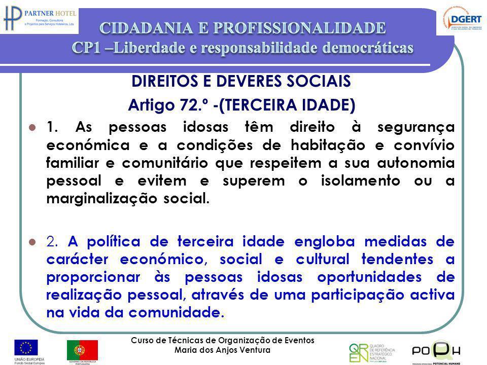 DIREITOS E DEVERES SOCIAIS Artigo 72.º -(TERCEIRA IDADE)