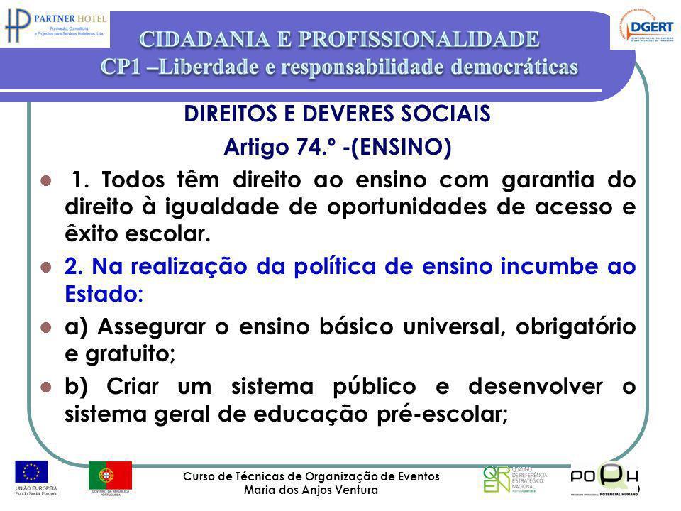 DIREITOS E DEVERES SOCIAIS Artigo 74.º -(ENSINO)