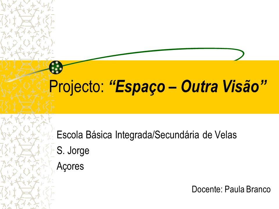 Projecto: Espaço – Outra Visão