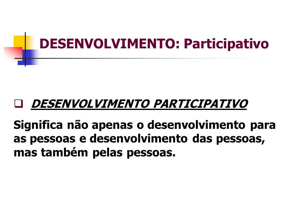 DESENVOLVIMENTO: Participativo
