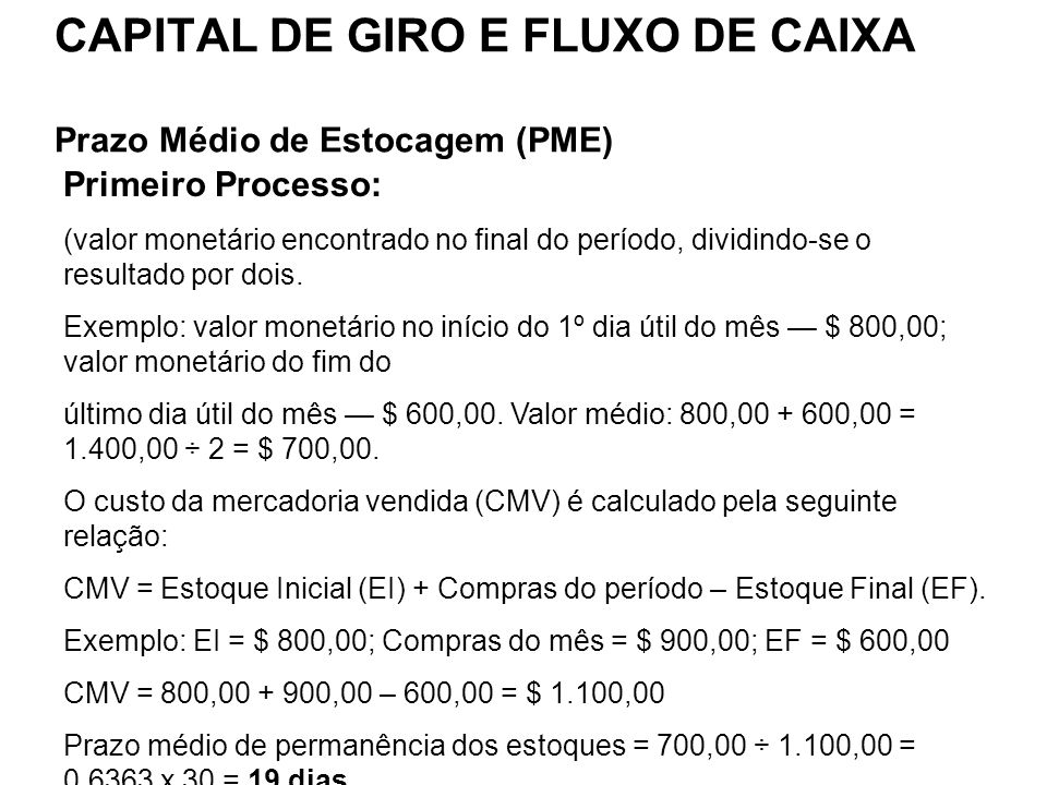 CAPITAL DE GIRO E FLUXO DE CAIXA Prazo Médio de Estocagem (PME)
