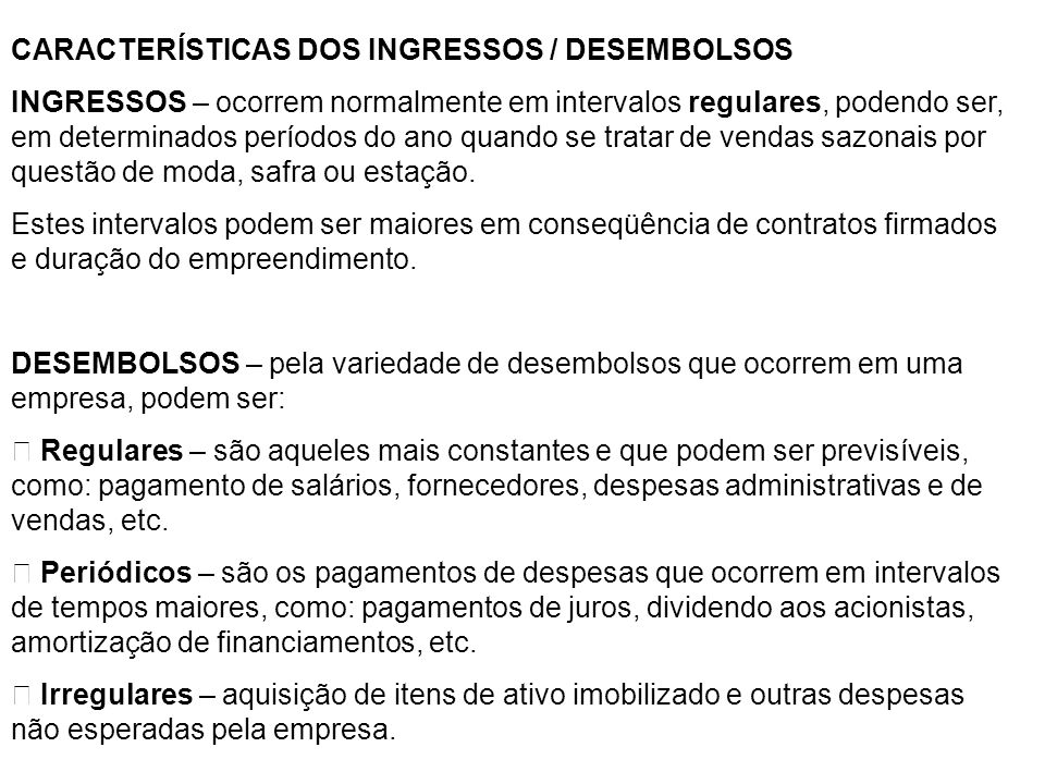 CARACTERÍSTICAS DOS INGRESSOS / DESEMBOLSOS