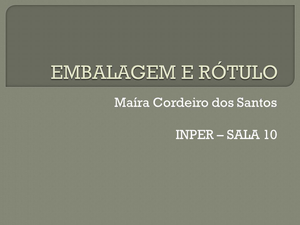 Maíra Cordeiro dos Santos INPER – SALA 10
