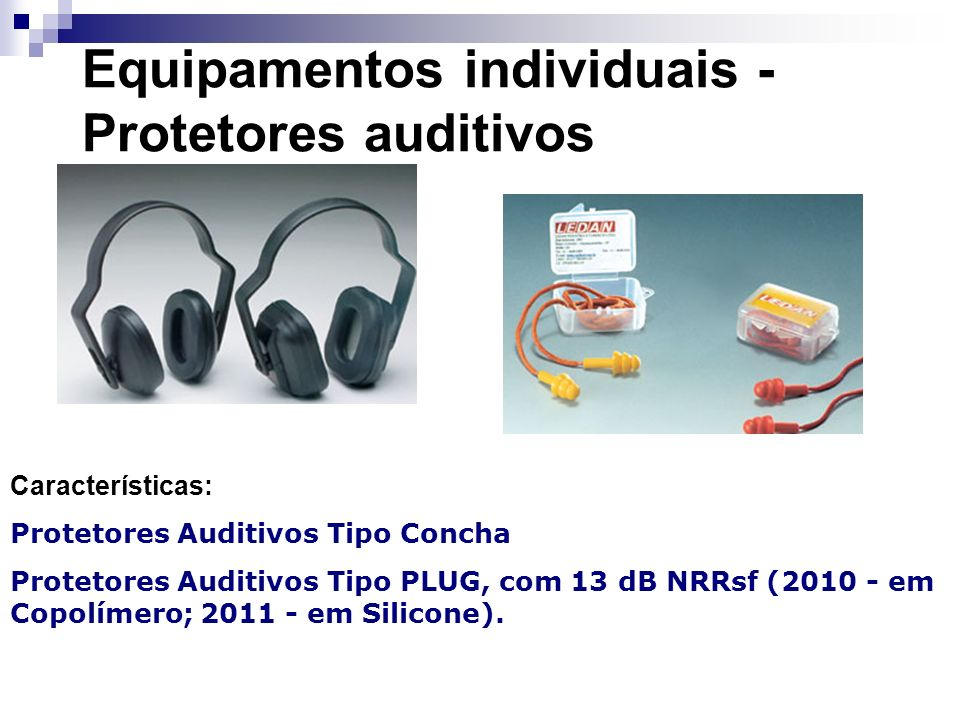 Equipamentos individuais - Protetores auditivos