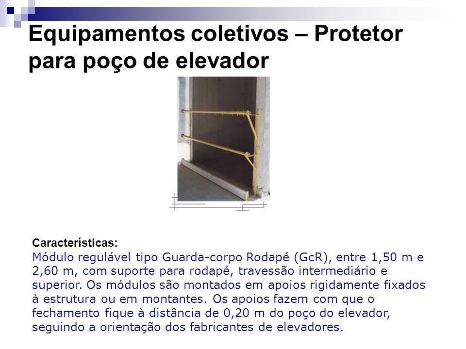 Equipamentos coletivos – Protetor para poço de elevador