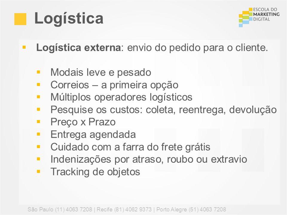 Logística Logística externa: envio do pedido para o cliente.
