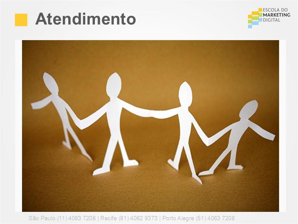 Atendimento São Paulo (11) 4063 7208 | Recife (81) 4062 9373 | Porto Alegre (51) 4063 7208 123