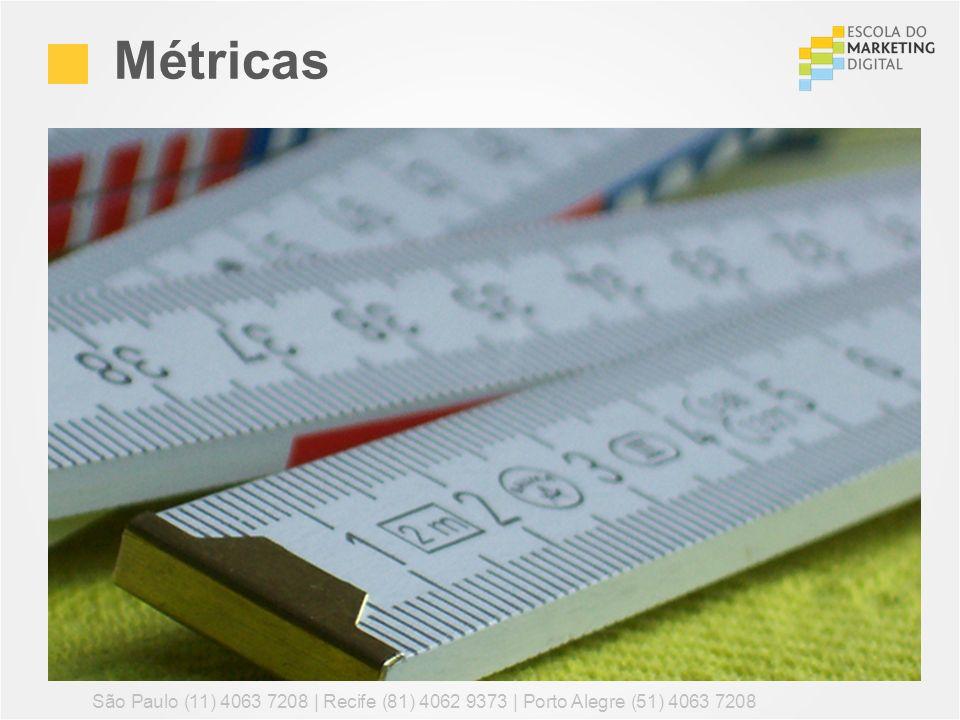 Métricas São Paulo (11) 4063 7208 | Recife (81) 4062 9373 | Porto Alegre (51) 4063 7208 134