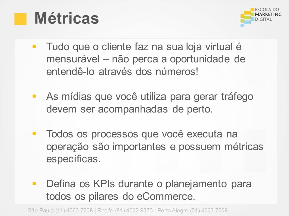 MétricasTudo que o cliente faz na sua loja virtual é mensurável – não perca a oportunidade de entendê-lo através dos números!