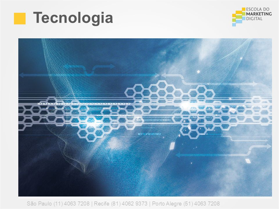 Tecnologia São Paulo (11) 4063 7208 | Recife (81) 4062 9373 | Porto Alegre (51) 4063 7208 42