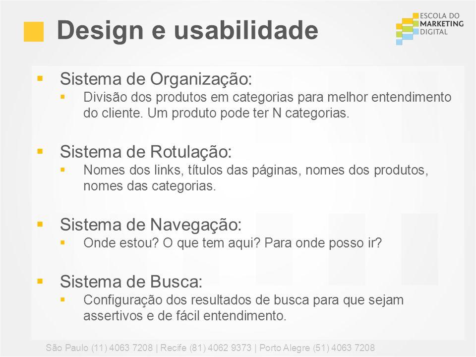 Design e usabilidade Sistema de Organização: Sistema de Rotulação: