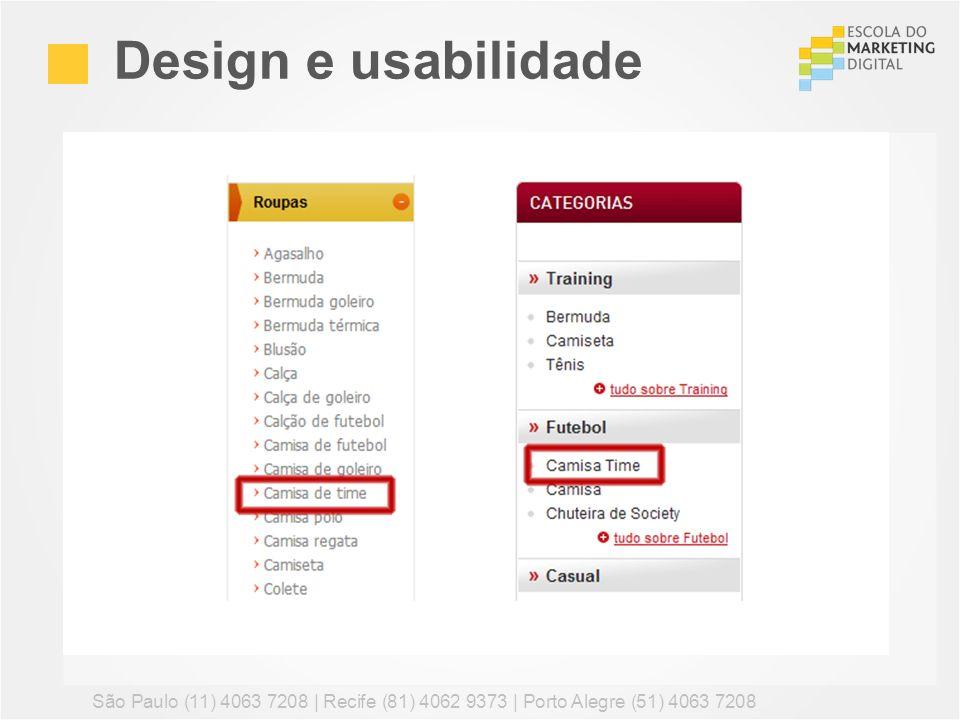 Design e usabilidadeSão Paulo (11) 4063 7208   Recife (81) 4062 9373   Porto Alegre (51) 4063 7208.