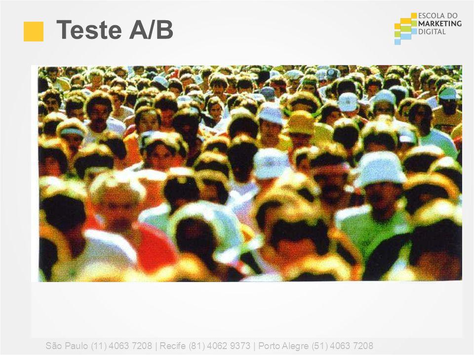 Teste A/B São Paulo (11) 4063 7208 | Recife (81) 4062 9373 | Porto Alegre (51) 4063 7208 77
