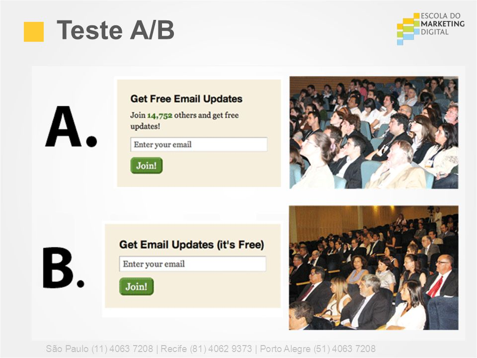 Teste A/B São Paulo (11) 4063 7208 | Recife (81) 4062 9373 | Porto Alegre (51) 4063 7208 81