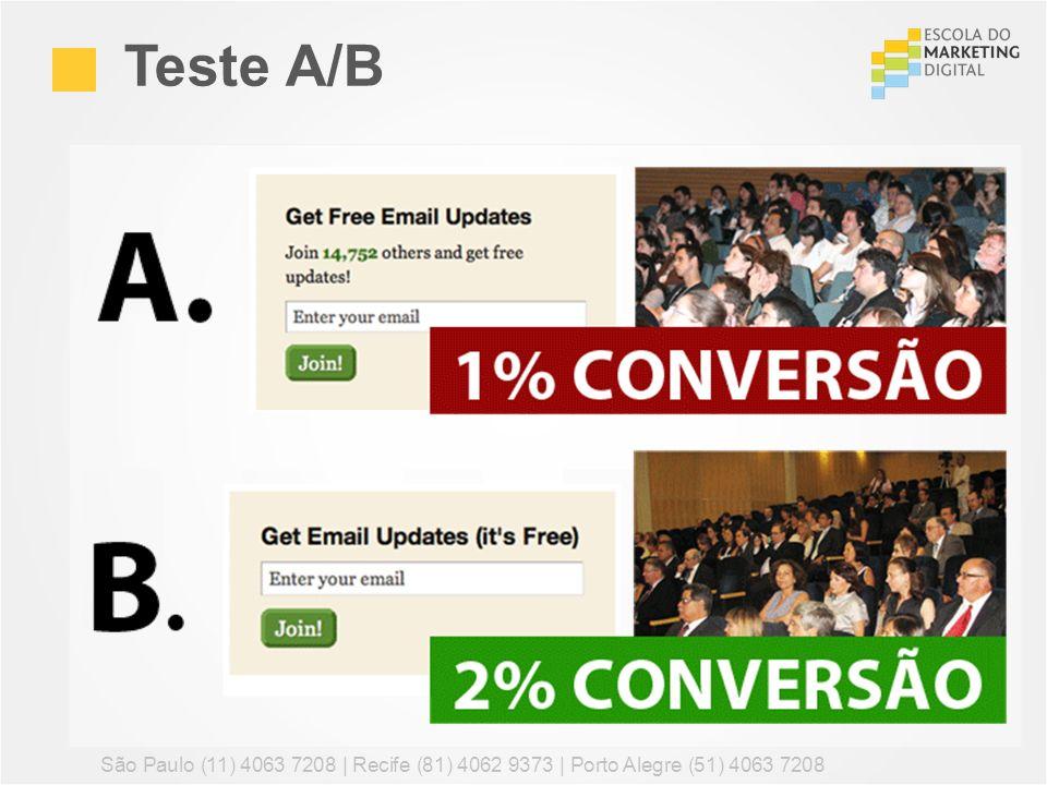 Teste A/B São Paulo (11) 4063 7208 | Recife (81) 4062 9373 | Porto Alegre (51) 4063 7208 82