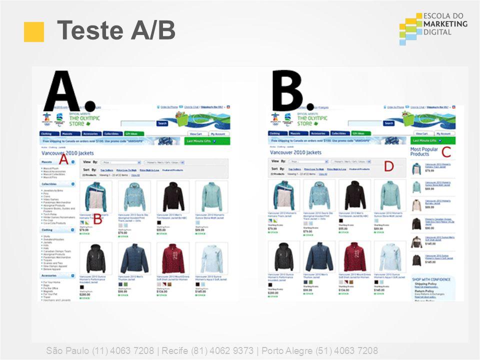 Teste A/B São Paulo (11) 4063 7208 | Recife (81) 4062 9373 | Porto Alegre (51) 4063 7208 83