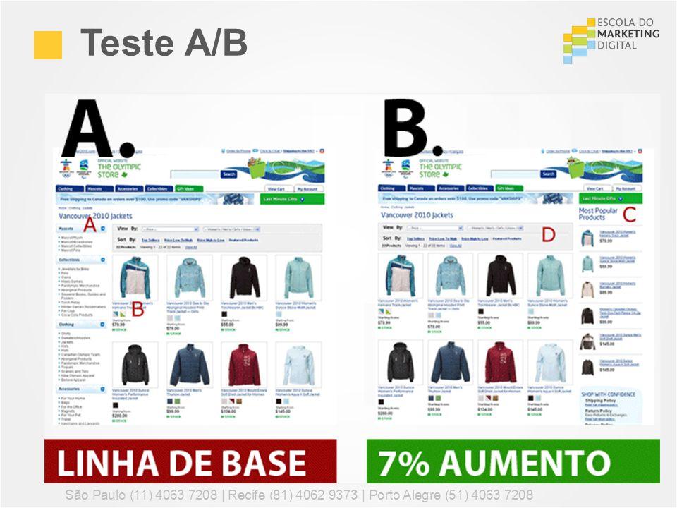 Teste A/B São Paulo (11) 4063 7208 | Recife (81) 4062 9373 | Porto Alegre (51) 4063 7208 84