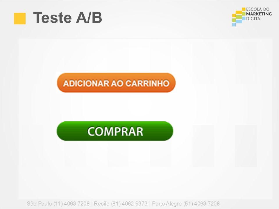Teste A/B São Paulo (11) 4063 7208 | Recife (81) 4062 9373 | Porto Alegre (51) 4063 7208 85