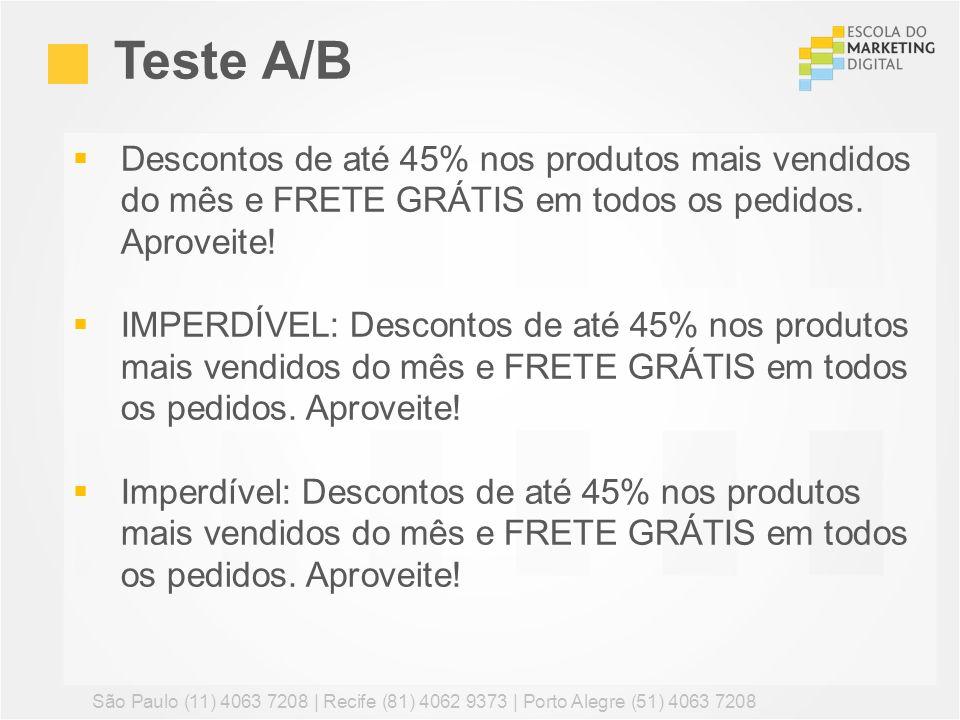 Teste A/BDescontos de até 45% nos produtos mais vendidos do mês e FRETE GRÁTIS em todos os pedidos. Aproveite!