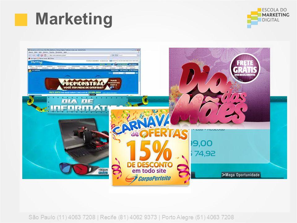 Marketing São Paulo (11) 4063 7208 | Recife (81) 4062 9373 | Porto Alegre (51) 4063 7208 98