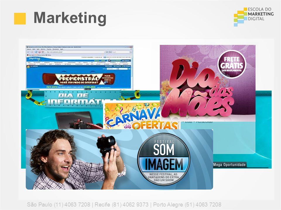 Marketing São Paulo (11) 4063 7208 | Recife (81) 4062 9373 | Porto Alegre (51) 4063 7208 99