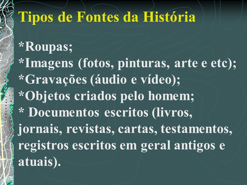 Tipos de Fontes da História