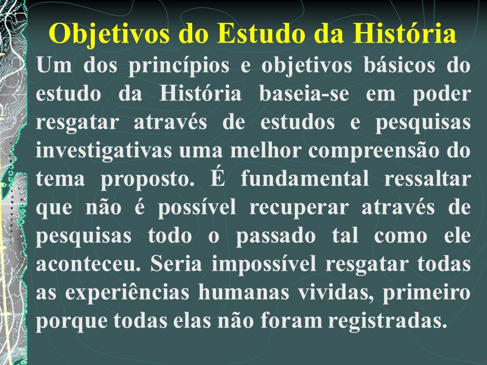 Objetivos do Estudo da História