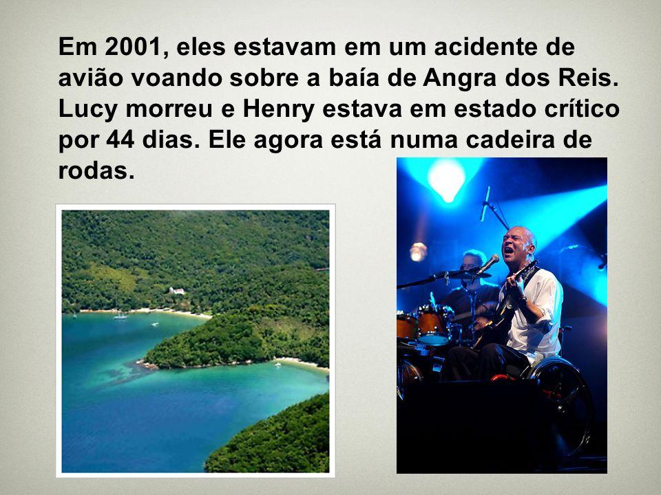 Em 2001, eles estavam em um acidente de avião voando sobre a baía de Angra dos Reis.