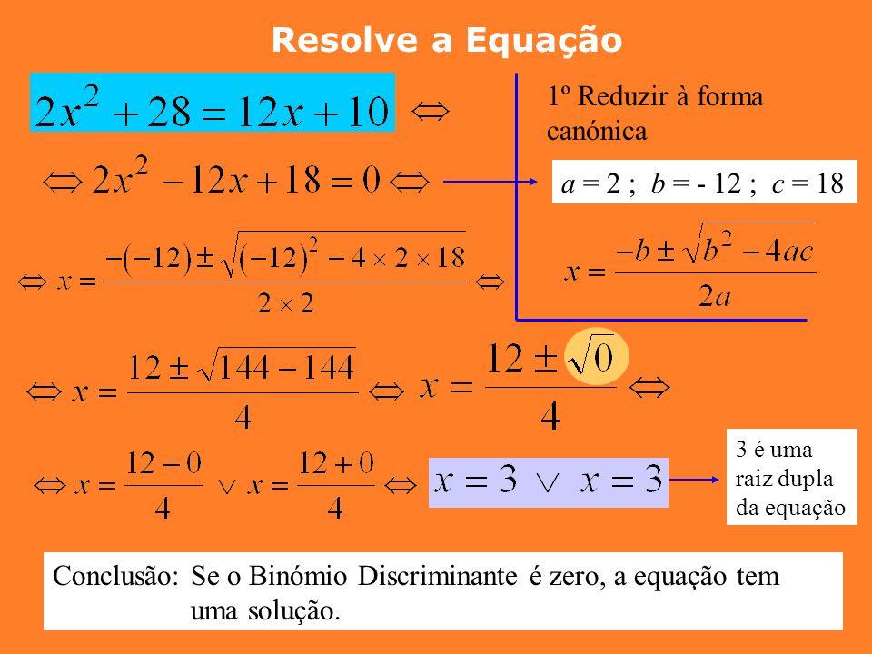 Resolve a Equação 1º Reduzir à forma canónica