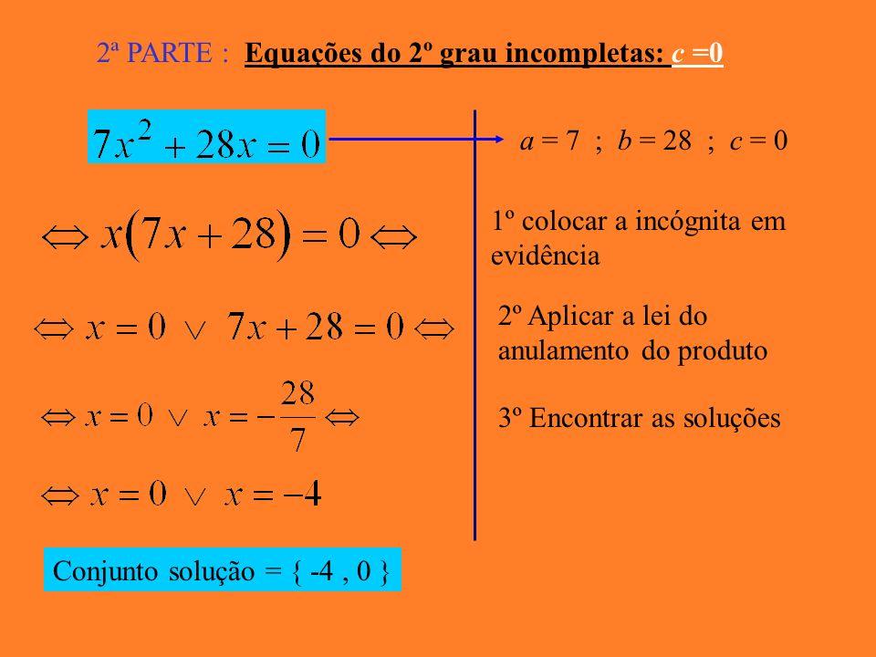 2ª PARTE : Equações do 2º grau incompletas: c =0