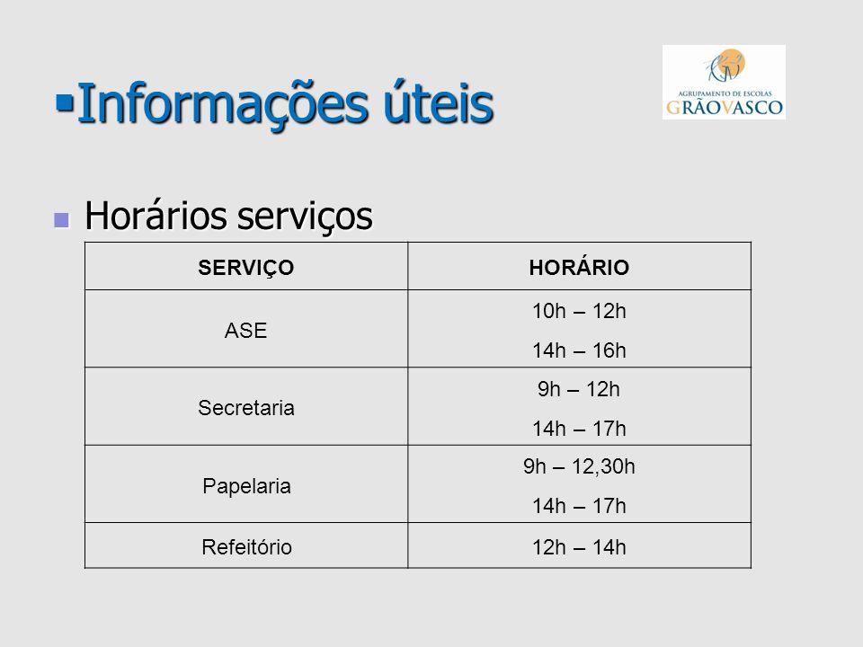 Informações úteis Horários serviços SERVIÇO HORÁRIO ASE 10h – 12h