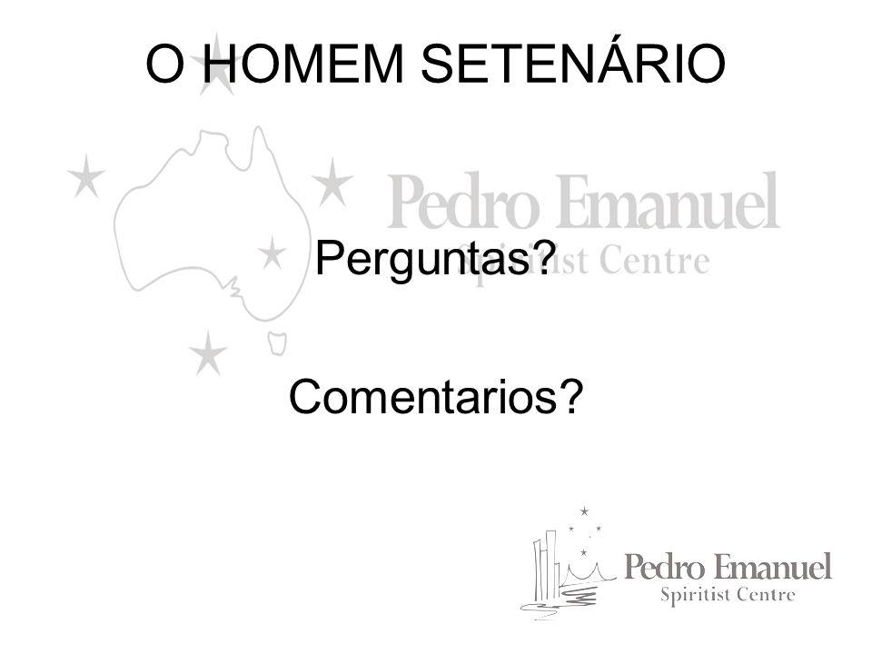 O HOMEM SETENÁRIO Perguntas Comentarios