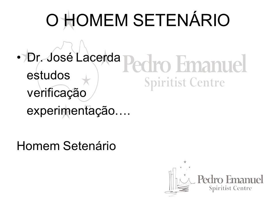 O HOMEM SETENÁRIO Dr. José Lacerda estudos verificação