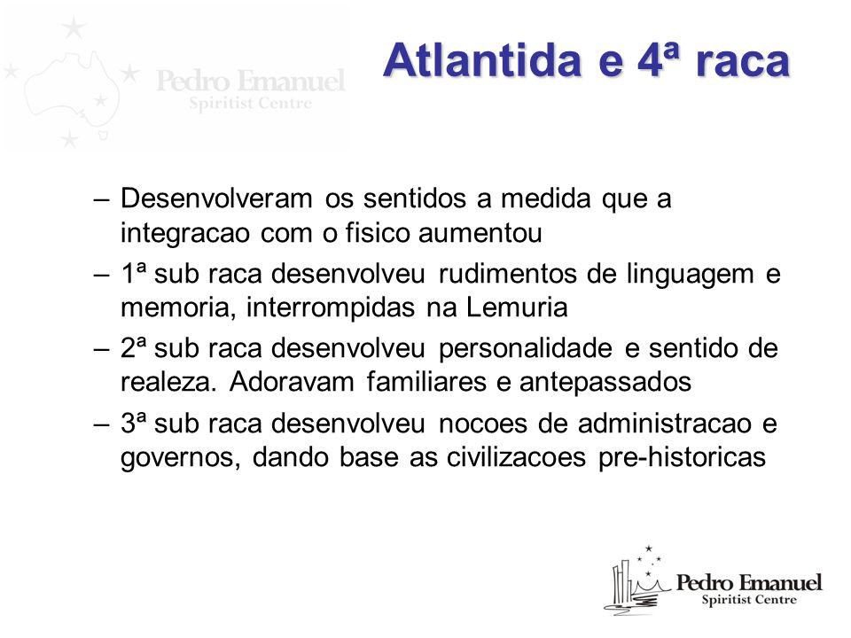 Atlantida e 4ª racaDesenvolveram os sentidos a medida que a integracao com o fisico aumentou.