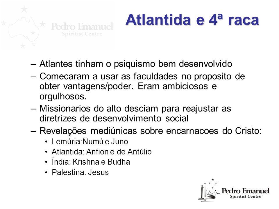 Atlantida e 4ª raca Atlantes tinham o psiquismo bem desenvolvido