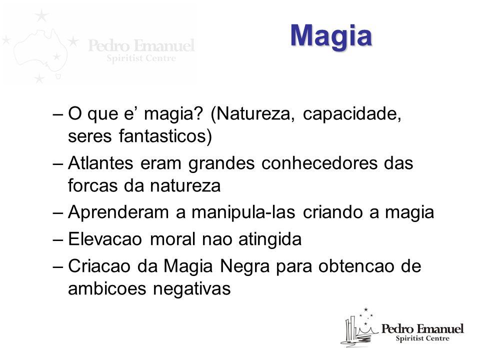Magia O que e' magia (Natureza, capacidade, seres fantasticos)