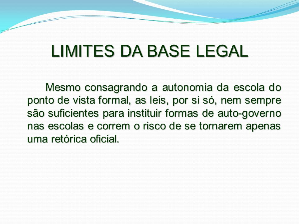 LIMITES DA BASE LEGAL