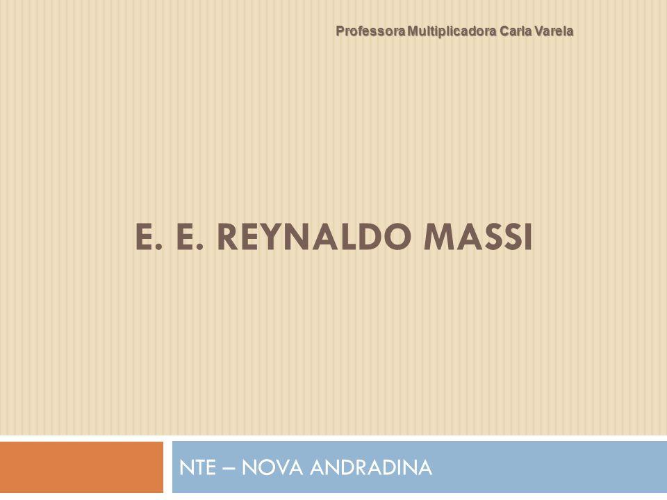 E. E. reynaldo massi NTE – NOVA ANDRADINA