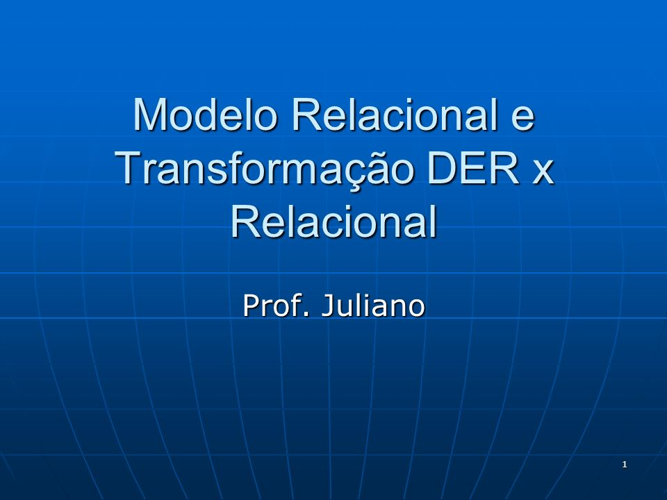 Modelo Relacional e Transformação DER x Relacional