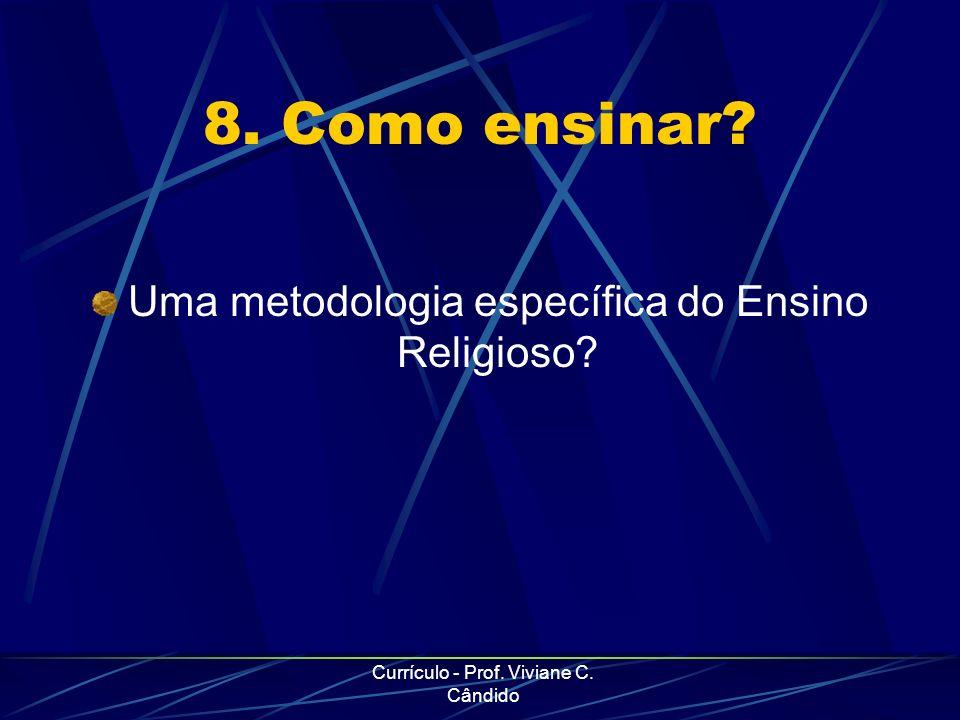 8. Como ensinar Uma metodologia específica do Ensino Religioso