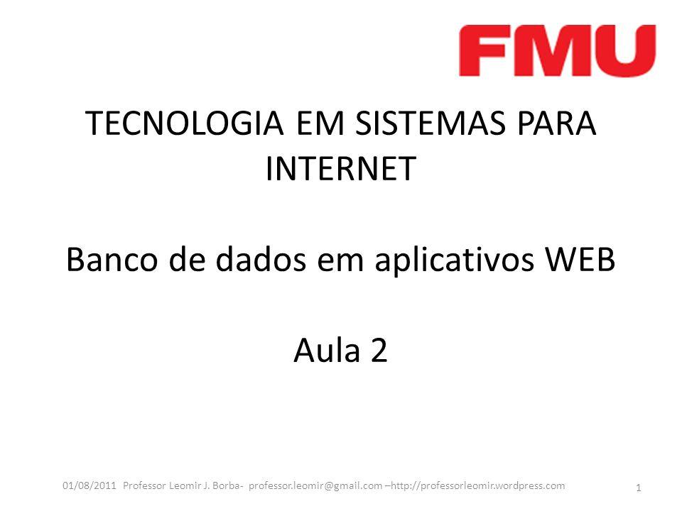 TECNOLOGIA EM SISTEMAS PARA INTERNET Banco de dados em aplicativos WEB Aula 2