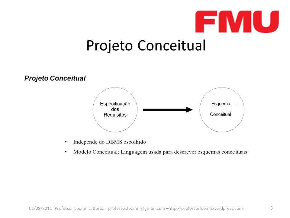 Projeto Conceitual Não tem dependência com a classe do GBD a ser escolhido.