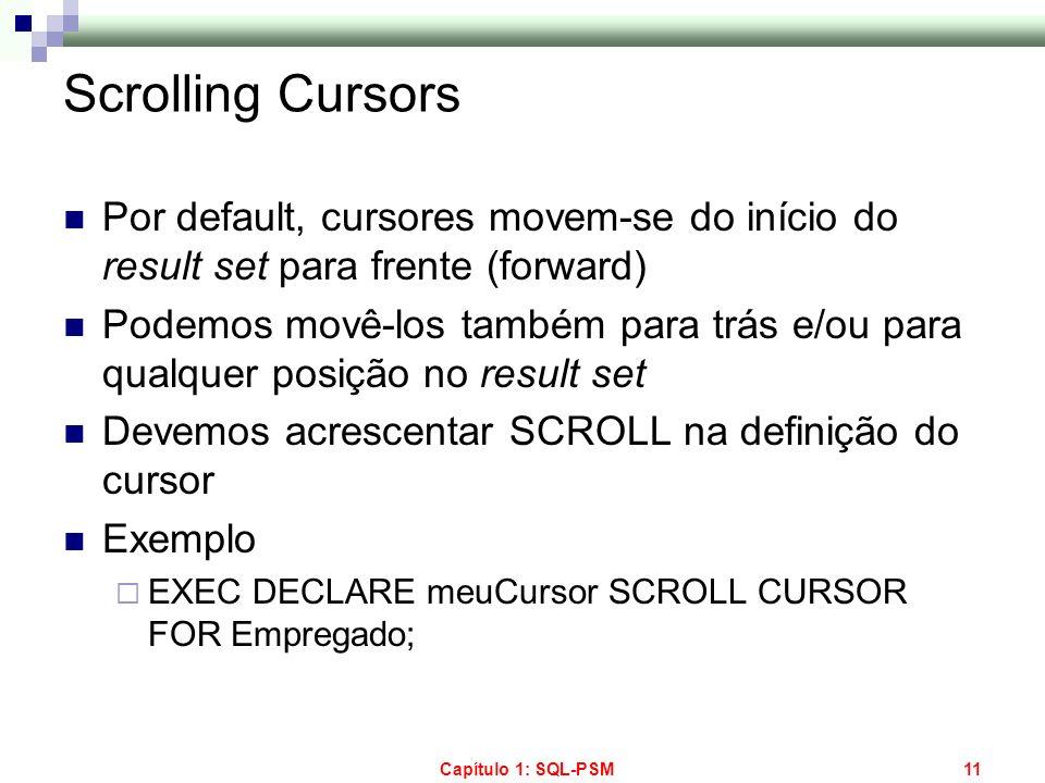 Scrolling Cursors Por default, cursores movem-se do início do result set para frente (forward)